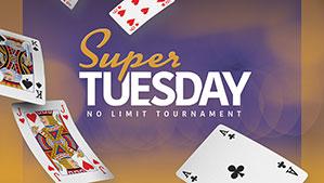 Super Tuesday No Limit Poker Tournament