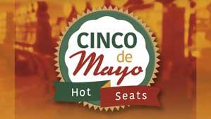 Cinco De Mayo Hot Seats